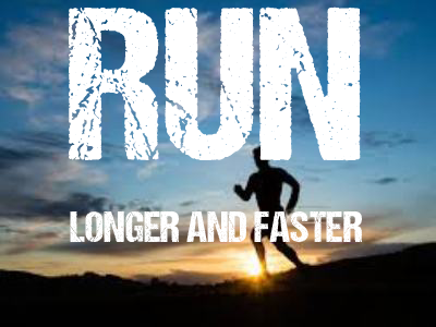 run longer and faster