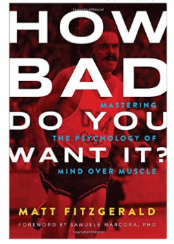 6. How Bad Do You Want It?: Mastering the Psychology of Mind over Muscle
