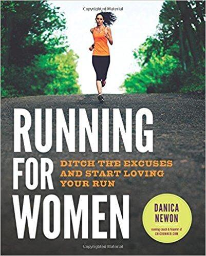 9. Running for Women: Ditch the Excuses and Start Loving Your Run