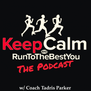 Keep Calm & Run to the Best You