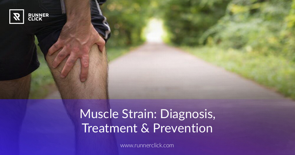 Muscle Strain: Diagnosis, Treatment & Prevention | RunnerClick