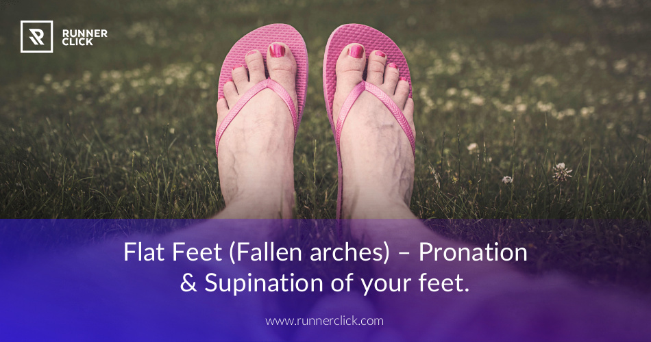 Flat Feet (Fallen arches) - Pronation & Supination of your