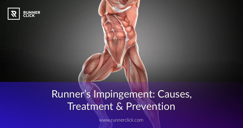 Runner's Impingement: Causes, Treatment & Prevention | RunnerClick
