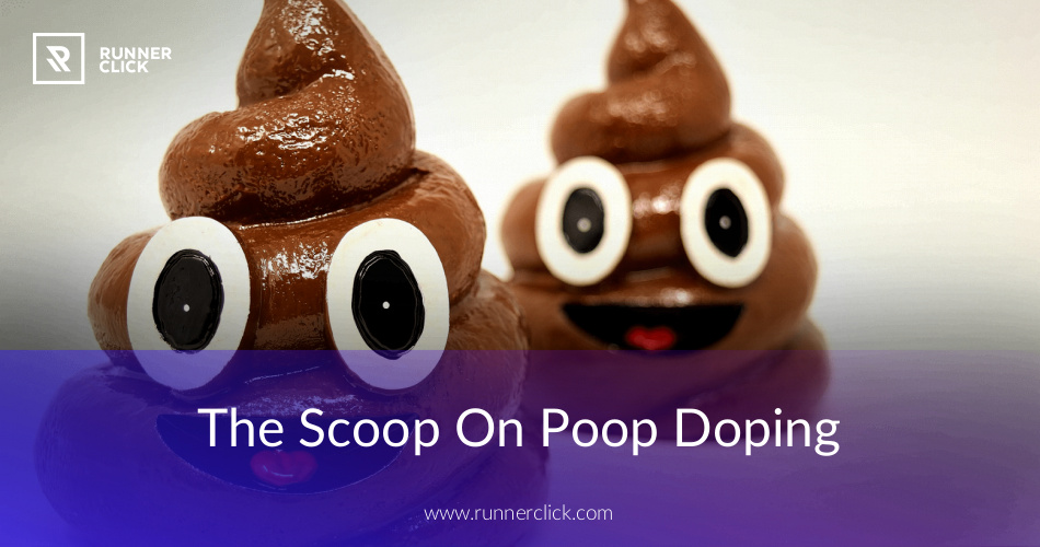 Everything You Need to Know about Poop Doping | RunnerClick com
