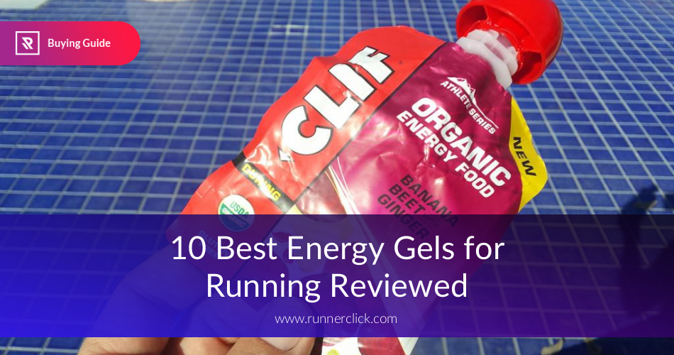 Best Energy Gels For Running Reviewed in 2019 | RunnerClick