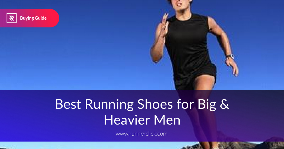 Best Running Shoes For Overweight Man