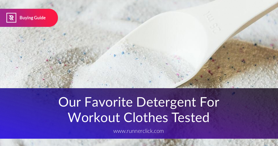Best Detergent for Workout Clothes Tested in 2019| RunnerClick
