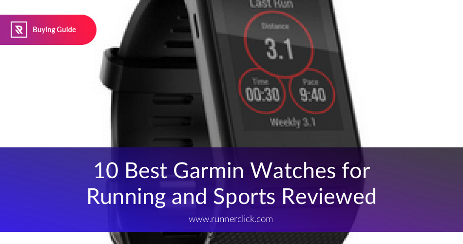 Best Garmin Running Watches in 2019 | Garmin Sport Watches
