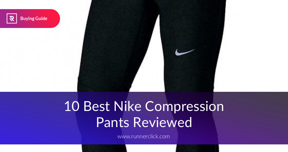a91d4ded75f15 Best Nike Compression Pants Reviewed in 2019