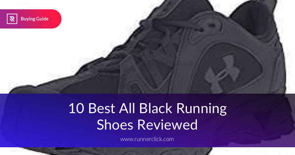 86e0b3cb019 10 Best All Black Running Shoes Reviewed   Compared in 2019