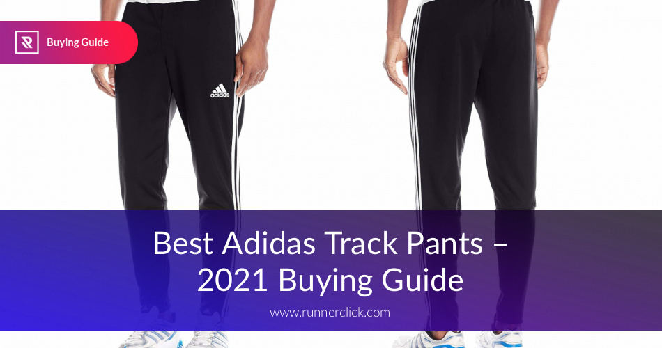 8fa720916f47 Best Adidas Track Pants Fully Reviewed