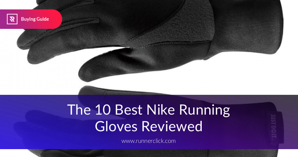 9c62e5bccb Best Nike Running Gloves Reviewed in 2019   RunnerClick