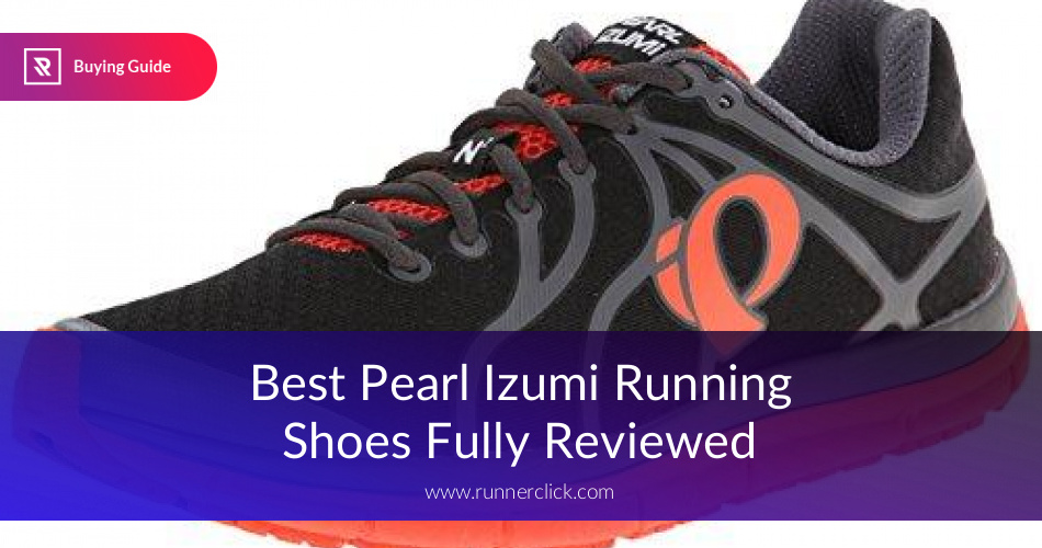 9b38e80e98e85f Best Pearl Izumi Running Shoes Reviewed