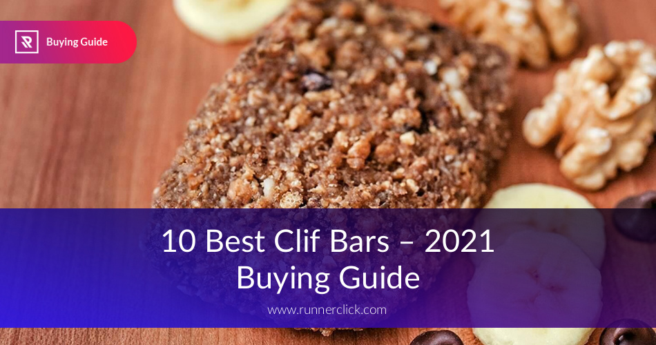 Best Clif Bars Reviewed Amp Compared In 2019 Runnerclick