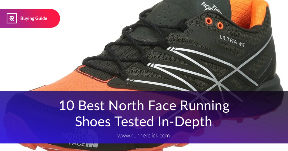 9998ddea623 Best North Face Running Shoes Rated in 2019 | RunnerClick