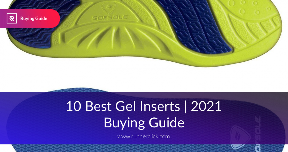f15ccd9ab4 Best Gel Insoles Reviewed & Compared in 2019 | RunnerClick