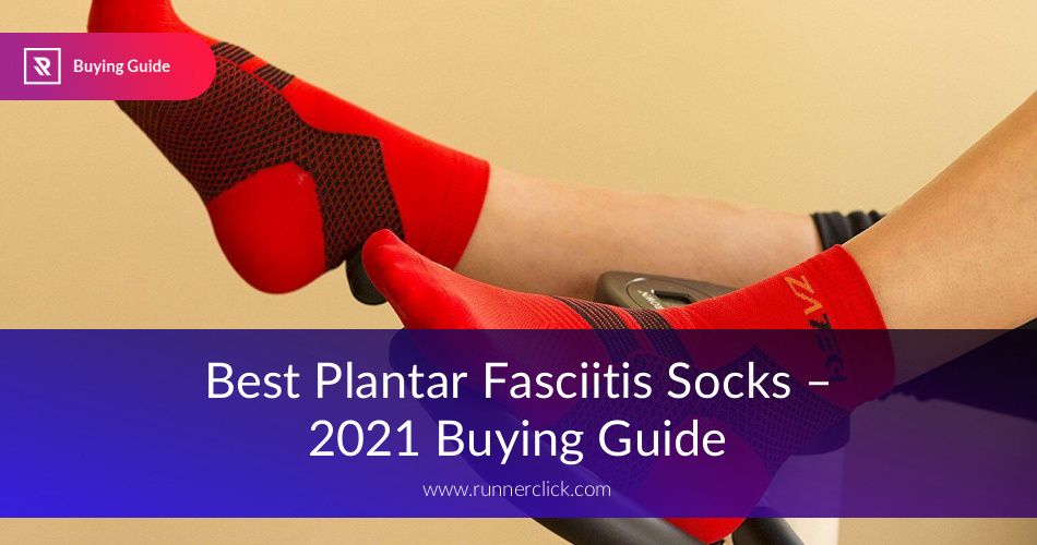 Best Socks for Plantar Fasciitis Reviewed in 2019 | RunnerClick