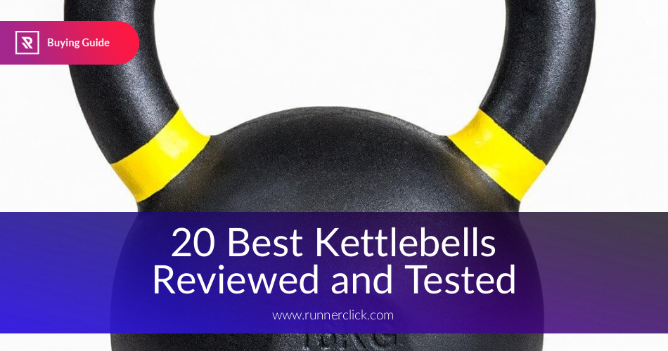 Best Kettlebells Reviewed and Compared in 2019 | RunnerClick