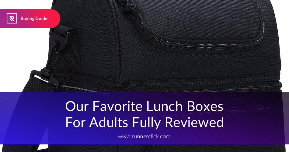 00a7eb2db39f Our Favorite Lunch Boxes For Adults Fully Reviewed | RunnerClick