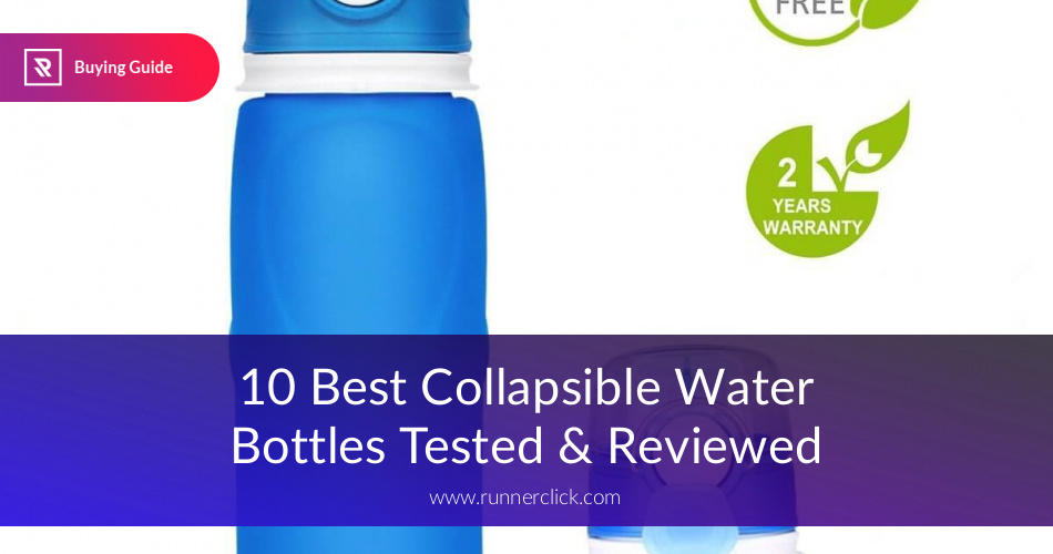 e72fb580e5 10 Best Collapsible Water Bottles Reviewed | RunnerClick