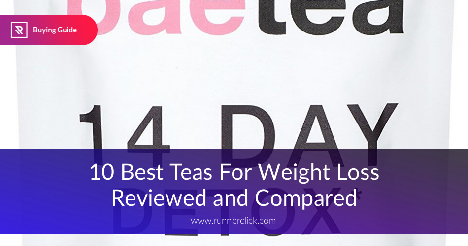Best Weight Loss Teas Reviewed In 2019 Runnerclick