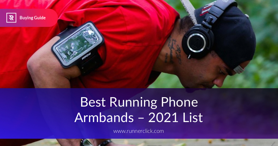 super popular 10807 ae0ba Best Running Armbands Reviewed & Fully Compared | RunnerClick