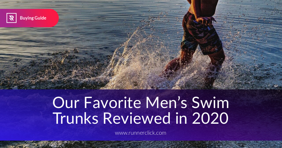 599163ce3f Our Favorite Men's Swim Trunks Reviewed in 2019 | Runnerclick