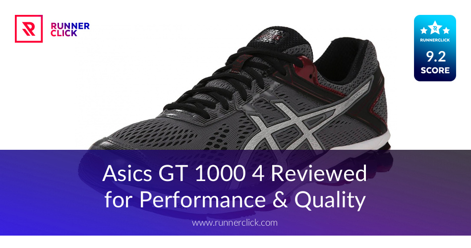 Asics GT 1000 4 Reviewed - To Buy or Not in June 2018?