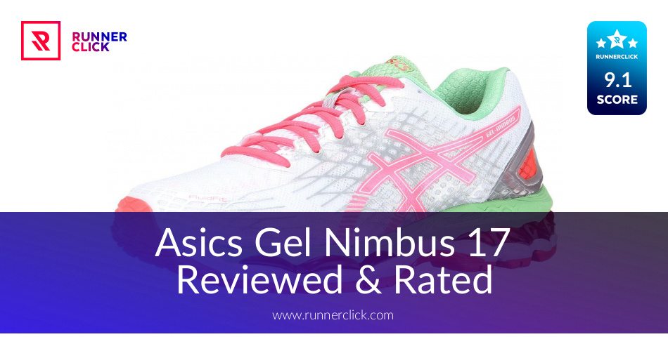 info pour 0fa32 a28df Asics Gel Nimbus 17 Reviewed & Rated