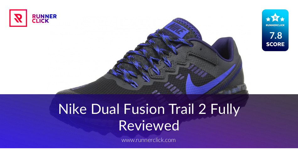 69ea18e0c0ac Nike Dual Fusion Trail 2 - To Buy or Not in Apr 2019