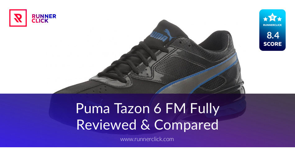 Puma Tazon 6 FM Reviewed - To Buy or Not in June 2018?