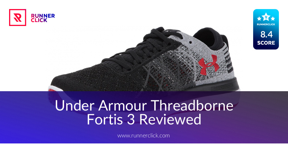 newest 1d3ff d97f6 Under Armour Threadborne Fortis 3 Reviewed