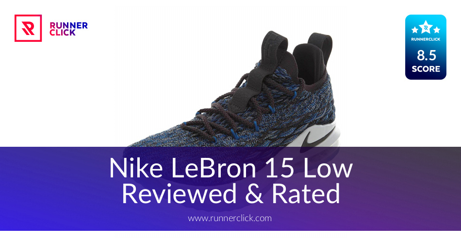 682ea39cd38b Nike LeBron 15 Lowed   Rated - Buy or Not in May 2019