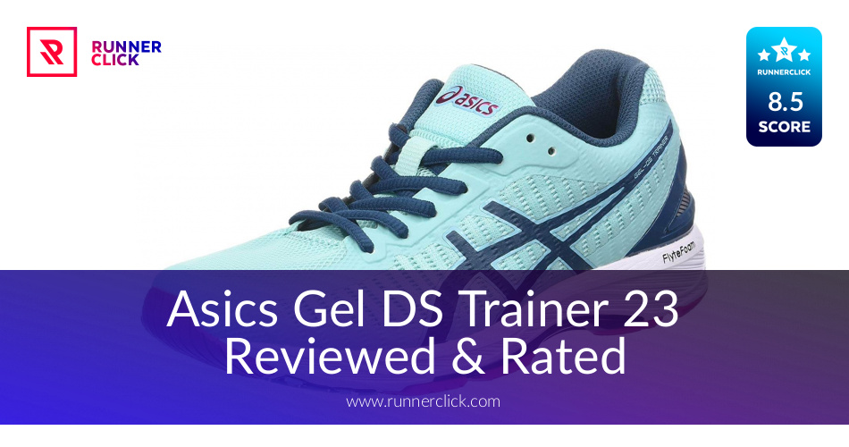 the latest abe33 39217 Asics Gel DS Trainer 23 Reviewed & Rated