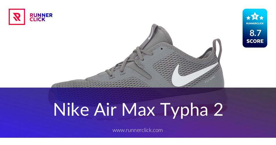 official photos 587cf 1752e Nike Air Max Typha 2 Review - Buy or Not in July 2019